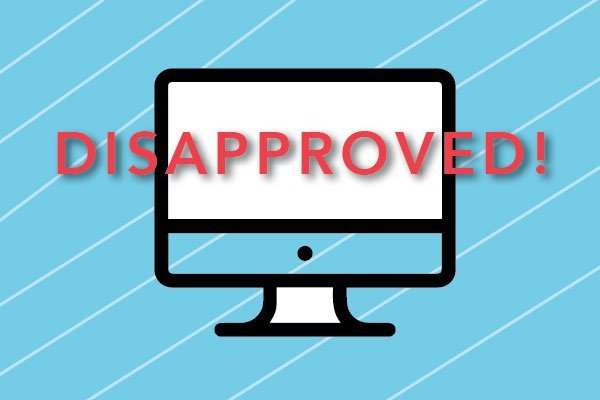 The 4 Most Common Ad Disapprovals & How To Fix Them